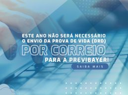 Este ano não será necessário o envio da prova de vida – DRD (Declaração de Residência e Dependentes) por correio para a Previbayer.